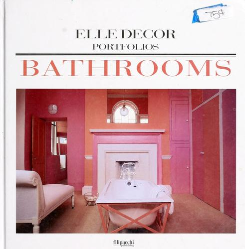 Bathrooms by [under the direction of Jean Demachy ; editorial, Marie-Claire Blanckaert ; translated from the French by Simon Pleasance and Fronza Woods].