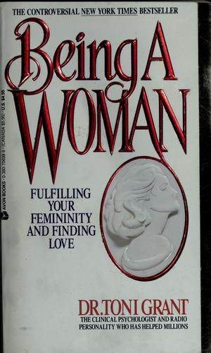 Being a woman by Toni Grant