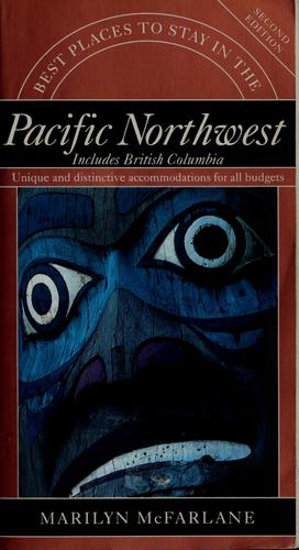 Best places to stay in the Pacific Northwest by Marilyn McFarlane