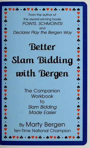 Better slam bidding with Bergen by Marty Bergen