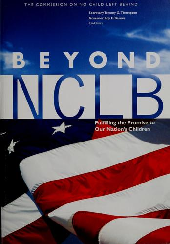 Beyond NCLB by Commission on No Child Left Behind (Aspen Institute)
