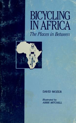 Bicycling in Africa by David Mozer