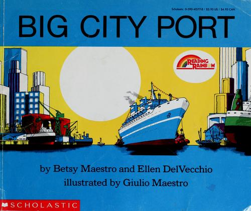 Big city port by Betsy Maestro
