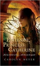 Patience, Princess Catherine (Young Royals #4) by Carolyn Meyer