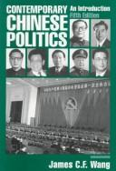 Contemporary Chinese politics by James C. F. Wang, James C.F. Wang, James C. Wang, Sergio A. Albeverio