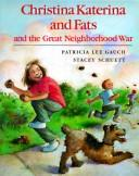 Christina Katerina and Fats and the Great Neighborhood War by Patricia Lee Gauch