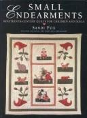 Image 0 of Small Endearments: Nineteenth Century Quilts for Children and Dolls, Second Edit