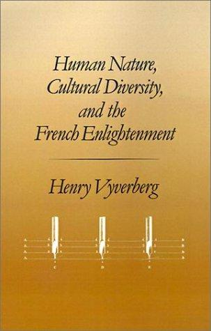 Human nature, cultural diversity, and the French Enlightenment by Henry Vyverberg