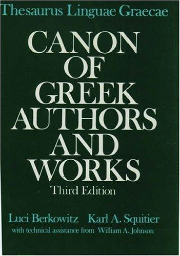Thesaurus Linguae Graecae canon of Greek authors and works by Luci Berkowitz