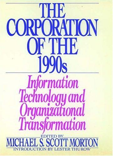The Corporation of the 1990s by edited by Michael S. Scott Morton.