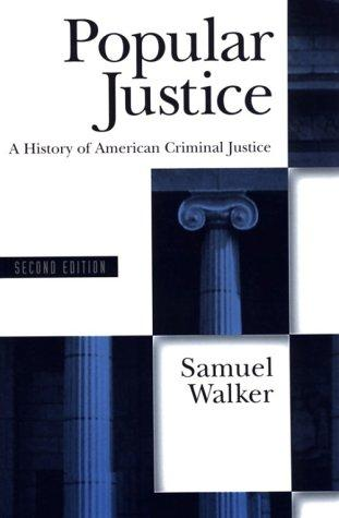 Image 0 of Popular Justice: A History of American Criminal Justice