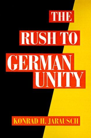The rush to German unity by Konrad Hugo Jarausch