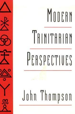 Modern trinitarian perspectives by Thompson, John