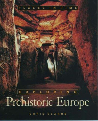 Exploring prehistoric Europe by Christopher Scarre