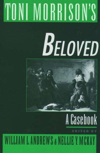 Toni Morrison's Beloved by edited by William L. Andrews, Nellie Y. McKay.
