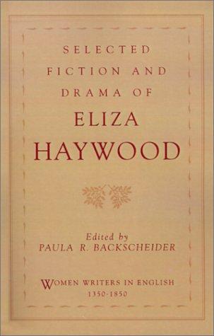 Selected fiction and drama of Eliza Haywood
