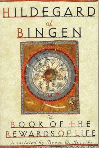 The Book of the Rewards of Life by Hildegard of Bingen