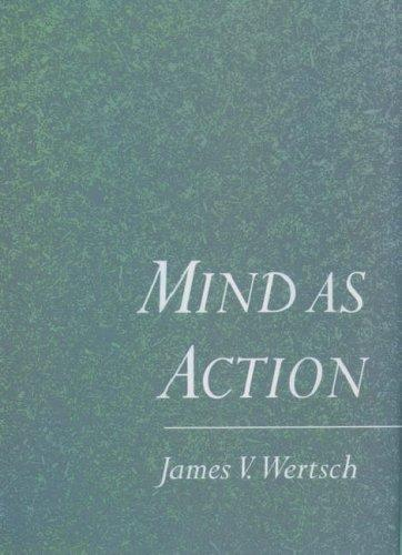 Mind as action by James V. Wertsch
