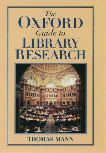 The Oxford guide to library research by Mann, Thomas