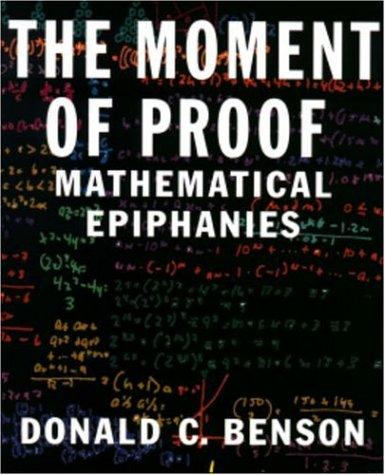 The Moment of Proof by Donald C. Benson