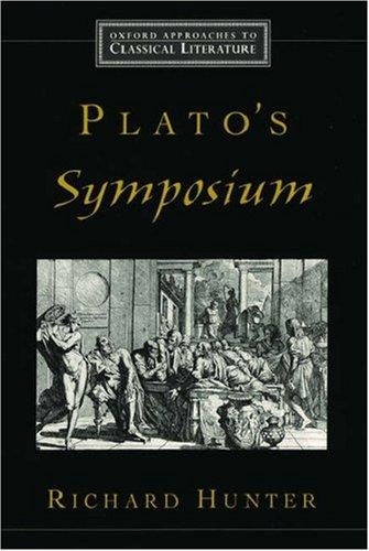 Plato's Symposium (Oxford Approaches to Classical Literature) by Richard Hunter