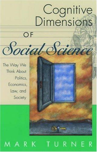 Cognitive Dimensions of Social Science by Mark Turner