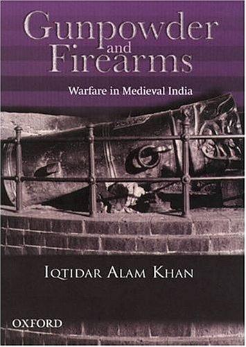 Gunpowder and firearms by Iqtidar Alam Khan