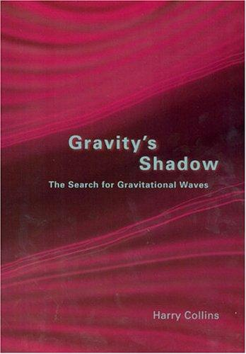 Gravity's Shadow by Harry Collins