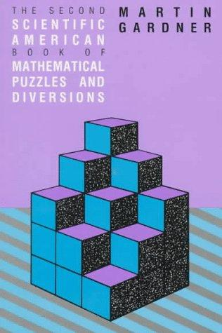 The 2nd Scientific American book of mathematical puzzles & diversions by Martin Gardner
