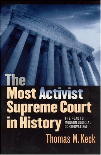 Image 0 of The Most Activist Supreme Court in History: The Road to Modern Judicial Conserva