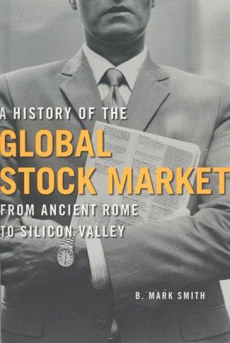 A History of the Global Stock Market by B. Mark Smith