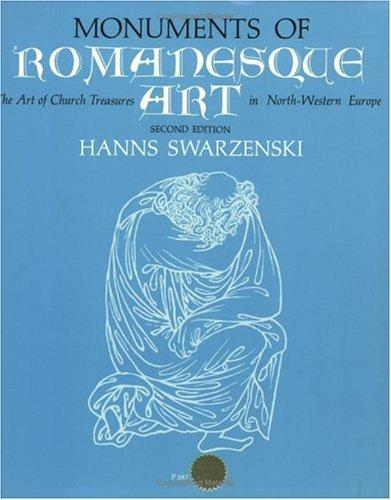 Monuments of Romanesque art by Hanns Swarzenski
