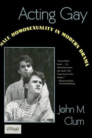 Acting gay by John M. Clum