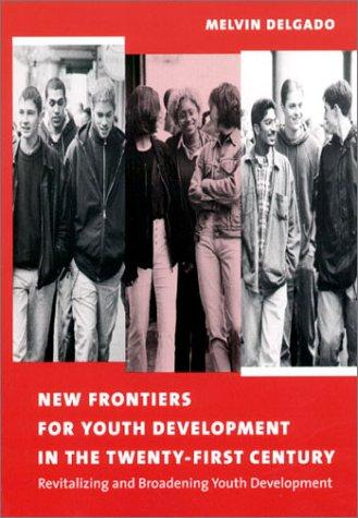 New Frontiers for Youth Development in the Twenty-First Century