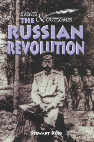 The Russian Revolution (Events & Outcomes) by Ross, Stewart.