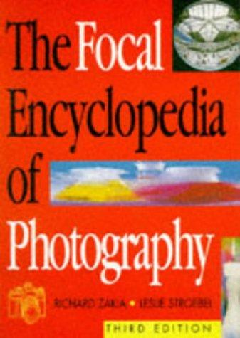 The Focal Encyclopedia of Photography by