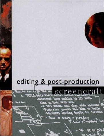 Editing and Postproduction (Screencraft) by Declan McGrath