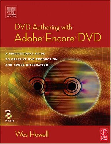 DVD Authoring with Adobe Encore DVD by Wes Howell