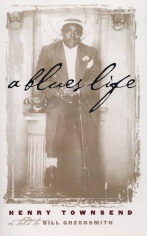 A Blues Life (Music in American Life) by Henry Townsend