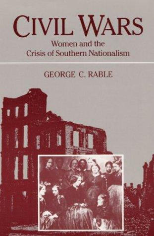 CIVIL WARS: WOMEN AND THE CRISIS OF SOUTHERN NATIONALISM (Women in American Hist