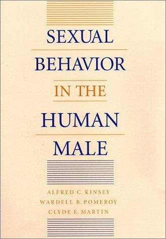 Sexual behavior in the human male by Alfred Charles Kinsey