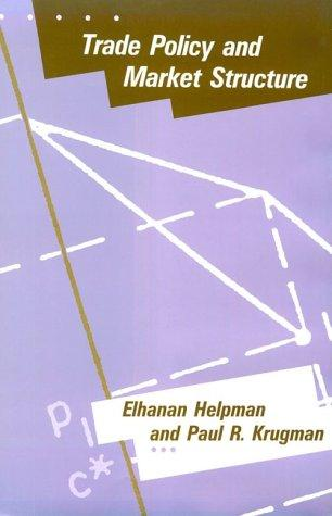 Trade policy and market structure by Elhanan Helpman