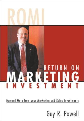 Return on Marketing Investment by Guy R. Powell