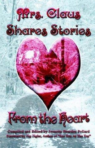Mrs. Claus Shares Stories from the Heart by Jeanetta Bearden Pollard
