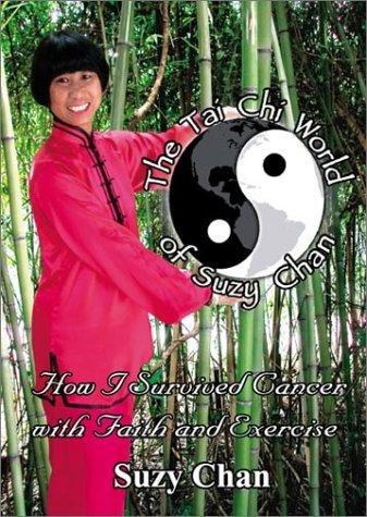The Tai Chi World of Suzy Chan by Suzy Chan