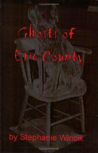 Ghosts of Erie County by Stephanie Wincik