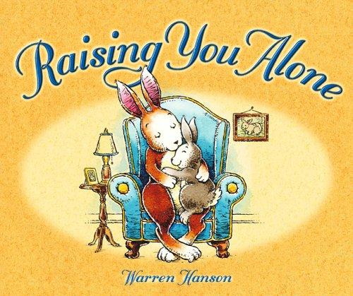 Raising you alone by Warren Hanson