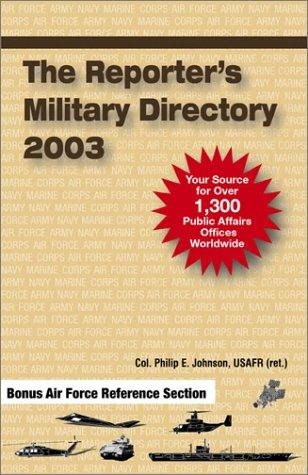 The Reporter's Military Directory 2003 by Col Phil Johnson