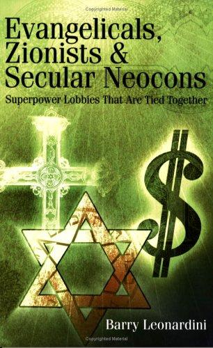 Evangelicals, Zionists & Secular Neocons by Barry Leonardini