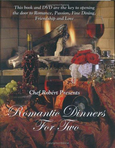 Romantic Dinners for Two by Chef Robert & Barb Catherine